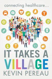 It Takes a Village - Kevin Pereau